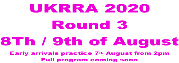 UKRRA 2020 Round 3 8Th / 9th of August Early arrivals practice 7th August from 2pm Full program coming soon